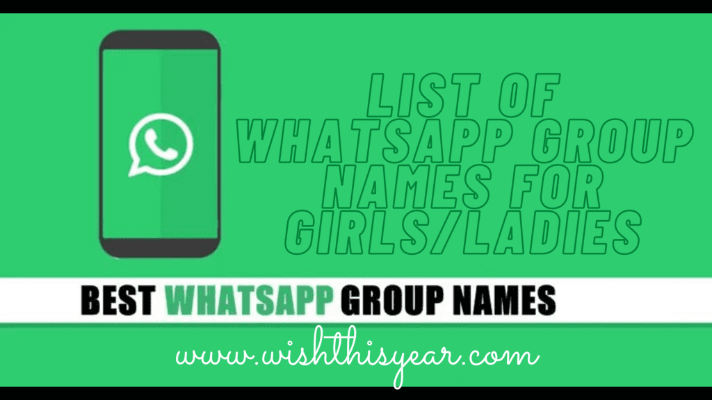 List of WhatsApp Group Names 2020 for Girls/Ladies